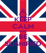 KEEP CALM AND BE SOSHIFIED - Personalised Poster A4 size
