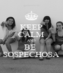 KEEP CALM AND BE  SOSPECHOSA - Personalised Poster A4 size