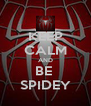 KEEP CALM AND BE  SPIDEY - Personalised Poster A4 size