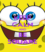 KEEP CALM AND BE SQUARE - Personalised Poster A4 size