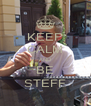 KEEP CALM AND BE STEFF - Personalised Poster A4 size