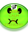 KEEP CALM AND BE STENCHY! - Personalised Poster A4 size