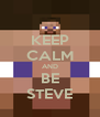 KEEP CALM AND BE STEVE - Personalised Poster A4 size