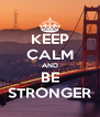 KEEP CALM AND BE STRONGER - Personalised Poster A4 size