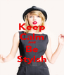 Keep Calm And Be Stylsh - Personalised Poster A4 size