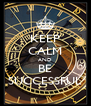 KEEP CALM AND BE SUCCESSFUL - Personalised Poster A4 size