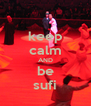 keep calm AND be sufi - Personalised Poster A4 size