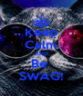 Keep Calm AND Be  SWAG! - Personalised Poster A4 size