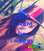 KEEP CALM AND be swaggy - Personalised Poster A4 size