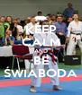 KEEP CALM AND BE ŚWIABODA - Personalised Poster A4 size