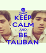 KEEP CALM AND BE TALIBAN - Personalised Poster A4 size