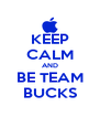 KEEP CALM AND BE TEAM BUCKS - Personalised Poster A4 size