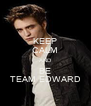 KEEP CALM AND BE TEAM EDWARD - Personalised Poster A4 size