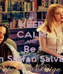 KEEP CALM AND Be  Team Stefan Salvatore - Personalised Poster A4 size