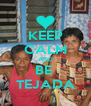 KEEP CALM AND BE  TEJADA - Personalised Poster A4 size