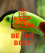 KEEP CALM AND BE THE BEST - Personalised Poster A4 size