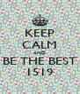 KEEP CALM AND BE THE BEST 1519 - Personalised Poster A4 size