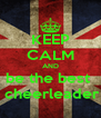 KEEP CALM AND be the best   cheerleader - Personalised Poster A4 size