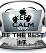 KEEP CALM AND BE THE BEST I.T - Personalised Poster A4 size