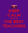KEEP CALM AND BE THE BEST TEACHERS - Personalised Poster A4 size