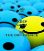 KEEP CALM AND BE THE DIFFERENCE - Personalised Poster A4 size