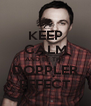 KEEP CALM AND BE THE DOPPLER EFFECT - Personalised Poster A4 size