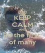 KEEP CALM AND Be the first  of many - Personalised Poster A4 size