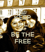KEEP CALM AND BE THE FREE - Personalised Poster A4 size