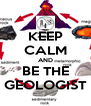 KEEP CALM AND BE THE GEOLOGIST - Personalised Poster A4 size