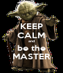 KEEP CALM and be the MASTER - Personalised Poster A4 size