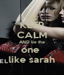 KEEP CALM AND be the one  like sarah - Personalised Poster A4 size