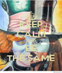 KEEP CALM AND BE THE SAME - Personalised Poster A4 size