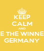 KEEP CALM AND BE THE WINNER GERMANY - Personalised Poster A4 size