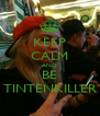 KEEP CALM AND BE TINTENKILLER - Personalised Poster A4 size