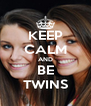 KEEP CALM AND BE TWINS - Personalised Poster A4 size