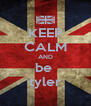KEEP CALM AND be  tyler - Personalised Poster A4 size