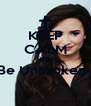 KEEP CALM AND Be Unbroken !  - Personalised Poster A4 size