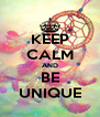 KEEP CALM AND BE UNIQUE - Personalised Poster A4 size