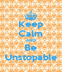 Keep Calm AND Be Unstopable - Personalised Poster A4 size