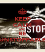 KEEP CALM AND BE UNSTOPPABLE - Personalised Poster A4 size