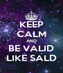 KEEP CALM AND BE VALID LIKE SALD - Personalised Poster A4 size