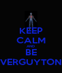 KEEP CALM AND BE VERGUYTON - Personalised Poster A4 size