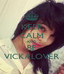 KEEP CALM AND BE VICKALOVER - Personalised Poster A4 size