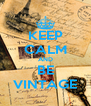 KEEP CALM AND BE VINTAGE - Personalised Poster A4 size