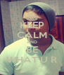KEEP CALM AND BE WHAT U R - Personalised Poster A4 size