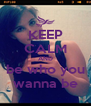KEEP CALM AND be who you wanna be - Personalised Poster A4 size