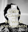 KEEP CALM AND BE WILD KWANGMIN - Personalised Poster A4 size