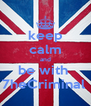 keep calm and be with  7heCriminal  - Personalised Poster A4 size