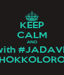 KEEP CALM AND be with #JADAVPUR #HOKKOLOROB - Personalised Poster A4 size