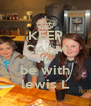 KEEP CALM AND be with lewis L - Personalised Poster A4 size